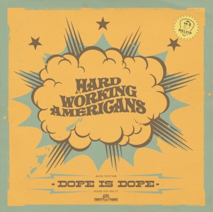 Hard Working Americans - Dope is Dope