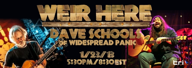 Webcast with Bob Weir and Dave schools